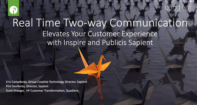 Real Time Two-way Communication Elevates Your Customer Experience with Inspire and Sapient