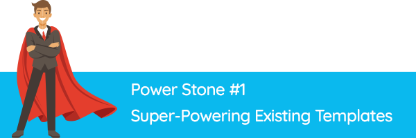 Power Stone #1 – Super-Powering Existing Templates
