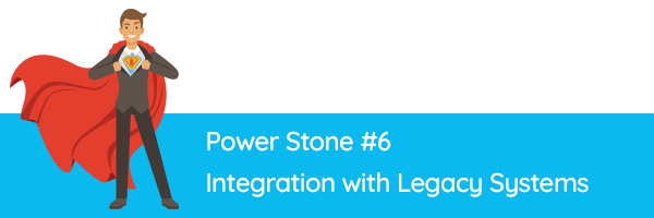 Power Stone #6 - Integration with Legacy Systems